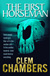 The First Horseman by Clem Chambers, coming soon from No Exit Press
